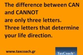 The difference between CAN and CANNOT are only three letters. Three letters that determine  your life direction – Taxcoach.gr