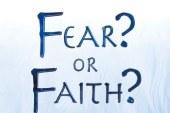 Fear or Faith ?