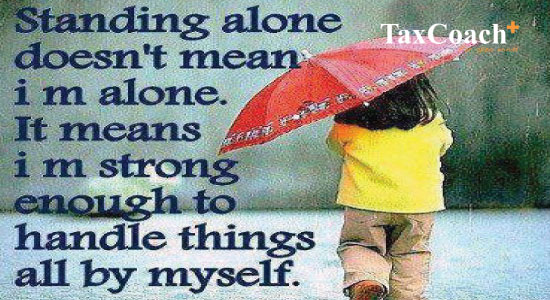 Standing alone doesn't mean I'm alone. It means I'm strong enough to handle things all by myself.