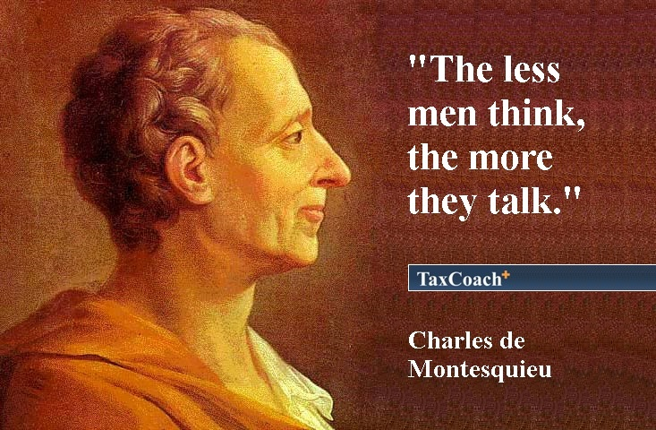 The Less men think, the more they talk – Montesquieu
