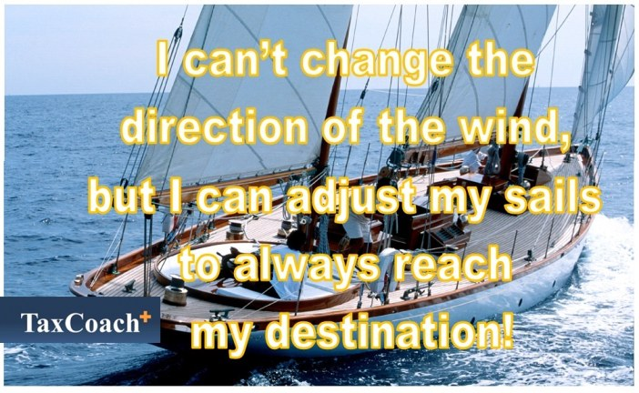 I can't change the direction of the wind, but I can adjust my sails to always reach my destination