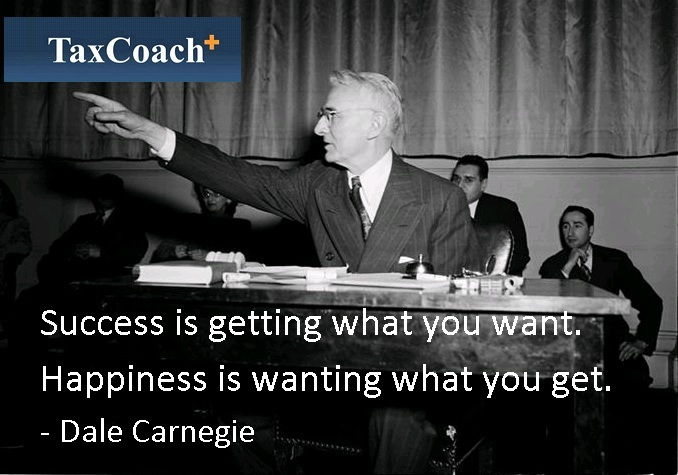 Success is getting what you want. Happiness is wanting what you get. – Dale Carnegie