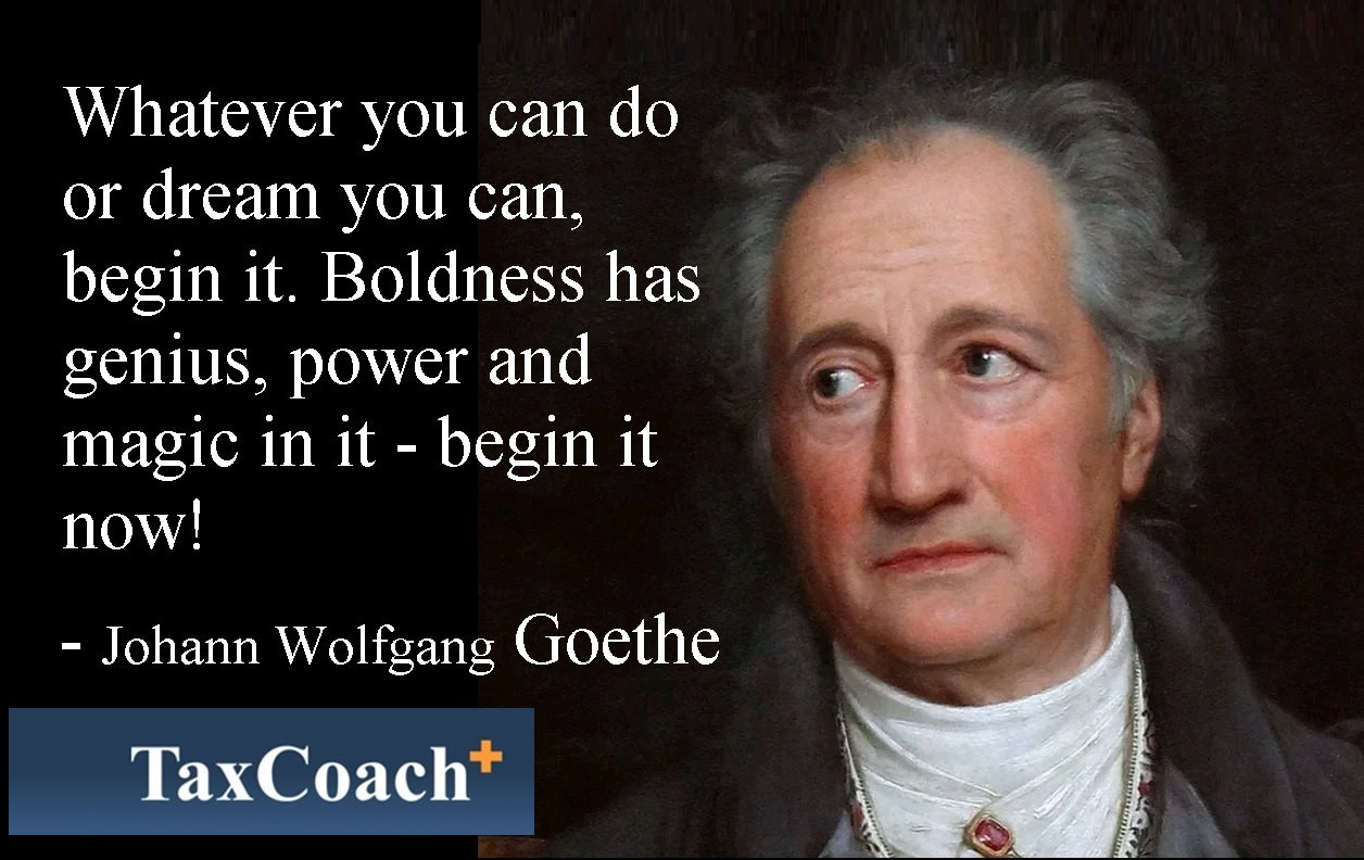Whatever you can do or dream you can, begin it. Boldness has genius, power and magic in it – begin it now!