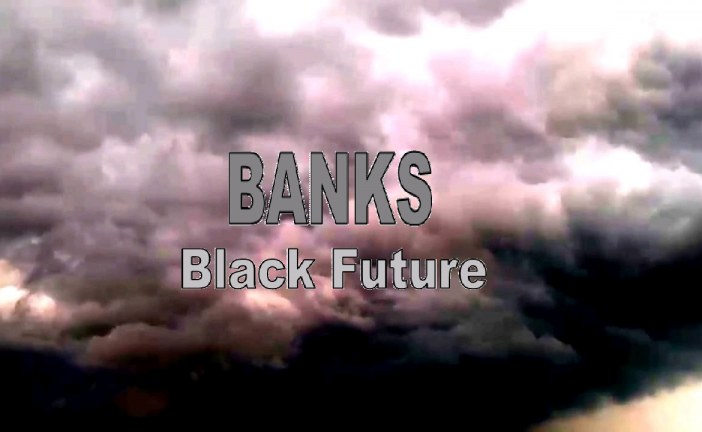 The Black future of most of Banks